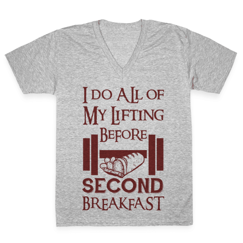 I Do All Of My Lifting Before Second Breakfast V-Neck Tee Shirt
