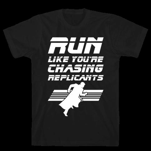 Run Like You're Chasing Replicants Mens T-Shirt