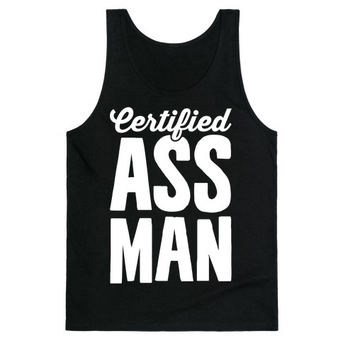 Certified Ass Man Tank Top