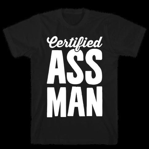 Certified Ass Man Mens T-Shirt