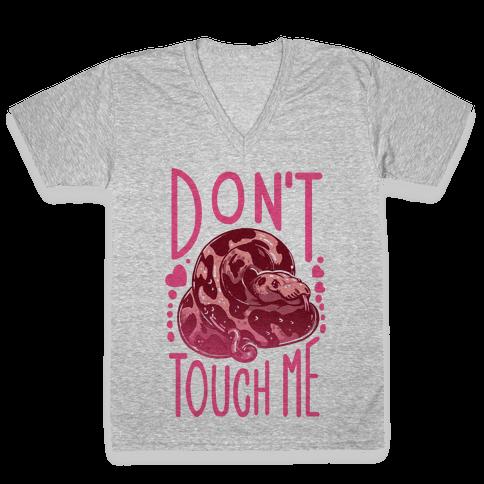 Don't Touch Me! (Ball Python) V-Neck Tee Shirt