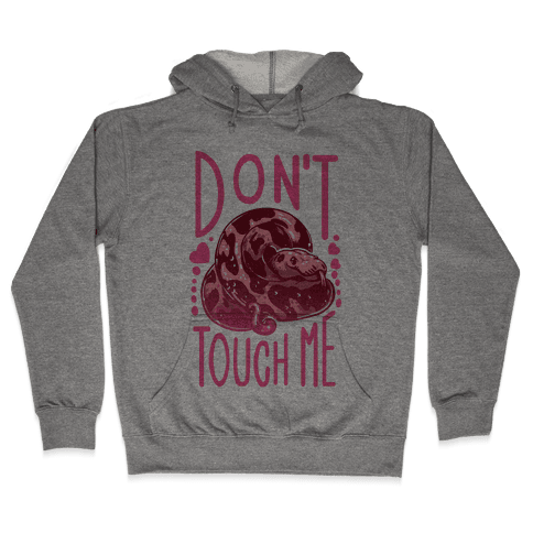 Don't Touch Me! (Ball Python) Hooded Sweatshirt