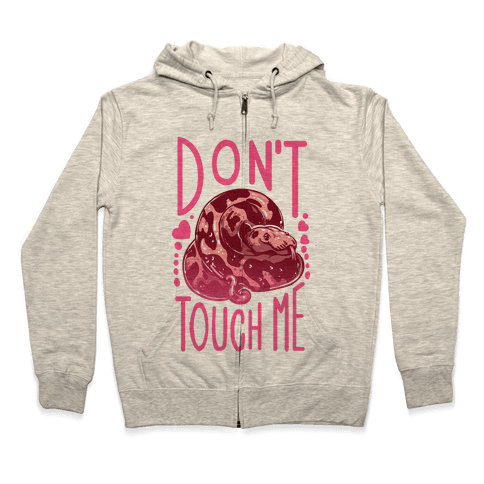 Don't Touch Me! (Ball Python) Zip Hoodie