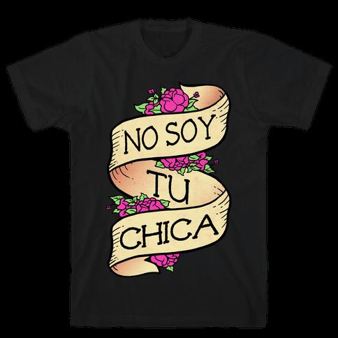 No Soy Tu Chica Mens T-Shirt