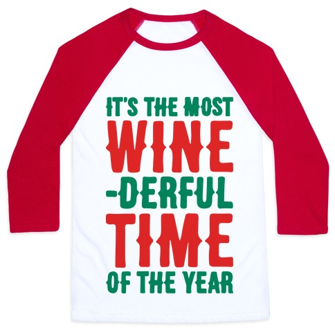 It's The Most Wine-derful Time of the Year Baseball Tee