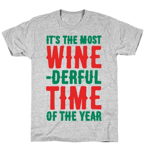 It's The Most Wine-derful Time of the Year T-Shirt