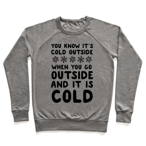 You Know It's Cold Outside Pullover