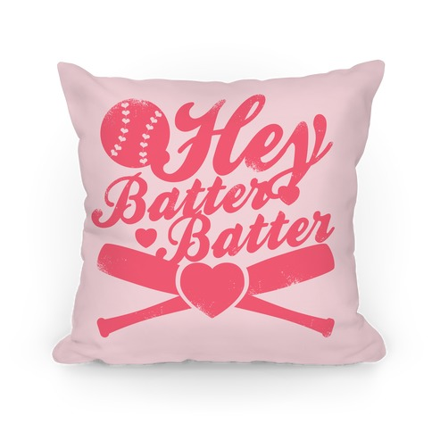 Hey Batter Batter Pillow