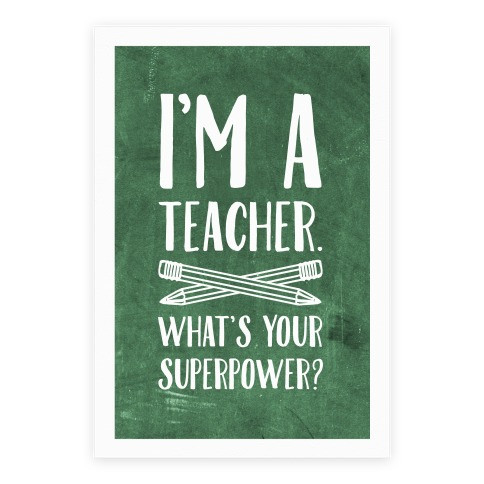 I'm a Teacher. What's Your Superpower? Poster