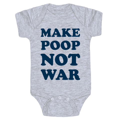 Make Poop Not War Baby Onesy