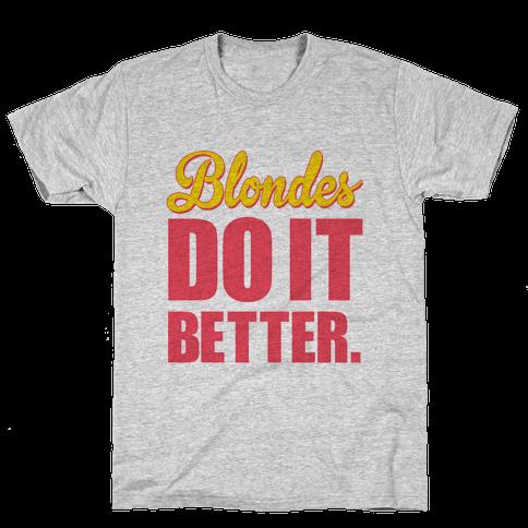 Blondes do it Better Mens T-Shirt