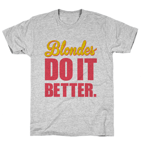 Blondes do it Better Mens T-Shirt