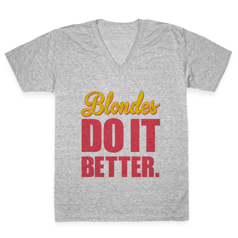 Blondes do it Better V-Neck Tee Shirt