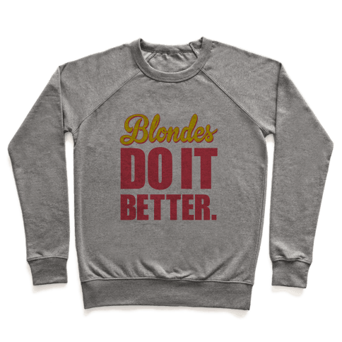 Blondes do it Better Pullover