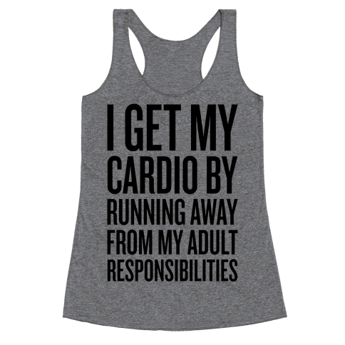Running Away From My Adult Responsibilities Racerback Tank Top