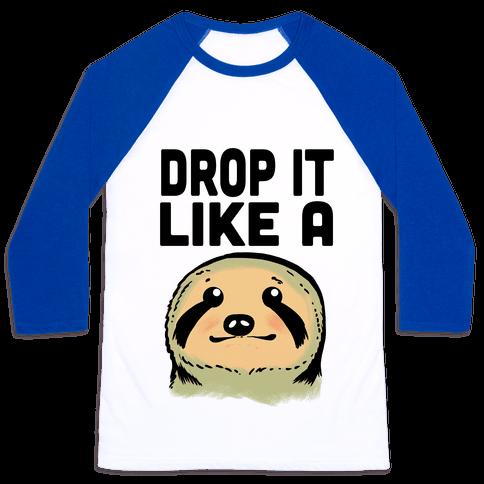 Drop it like a Sloth Baseball Tee