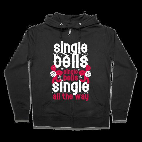 Single Bells, Single Bells, Single All The Way! (White Ink) Zip Hoodie