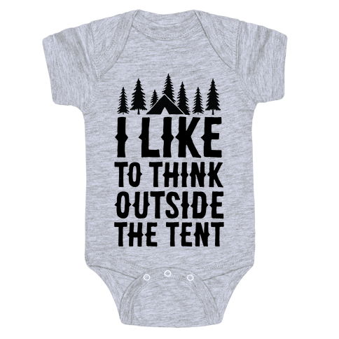 I Like To Think Outside The Tent Baby Onesy