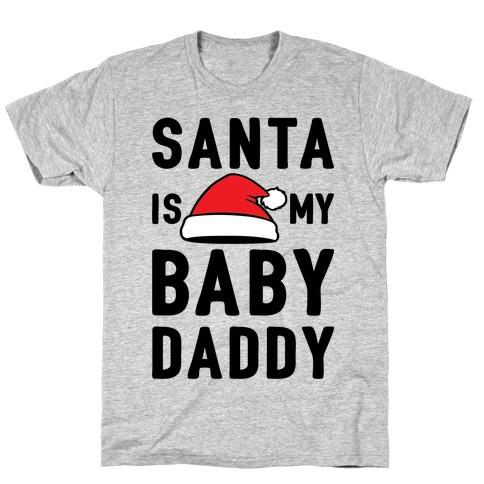 Santa Is My Baby Daddy T-Shirt