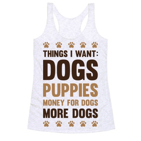 Things I Want: Dogs Racerback Tank Top