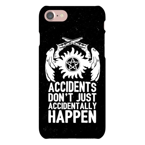 Accidents Don't Just Accidentally Happen Phone Case