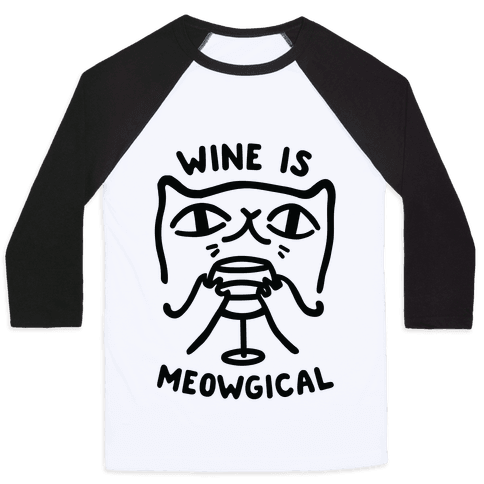 Wine is Meowgical Baseball Tee