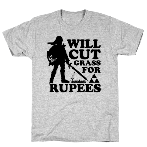 Cut Some Grass for some Rupees Mens T-Shirt