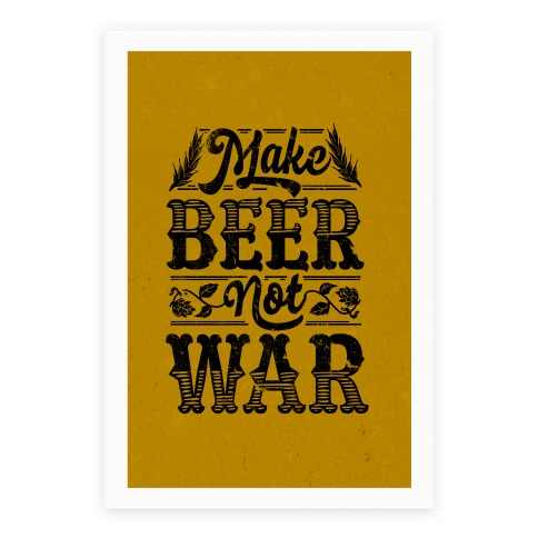 Make Beer Not War Poster