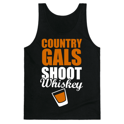 Country Gals Shoot Whiskey Tank Top
