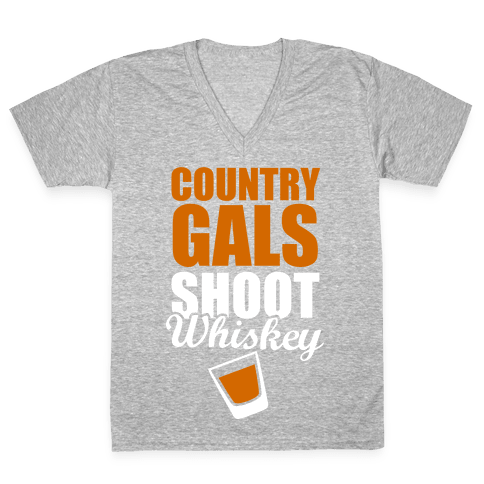 Country Gals Shoot Whiskey V-Neck Tee Shirt