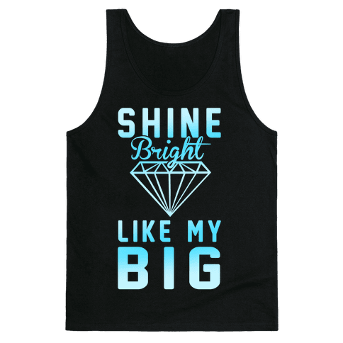 Shine Bright Like My Big Tank Top