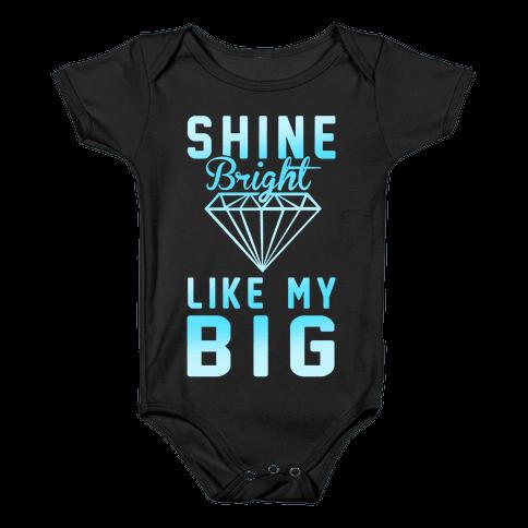 Shine Bright Like My Big Baby Onesy