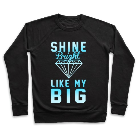 Shine Bright Like My Big Pullover