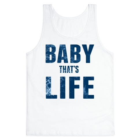 Baby, That's Life! Tank Top