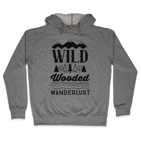 Wild Wooded Wanderlust Hooded Sweatshirt
