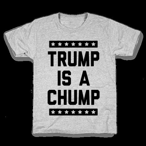 Trump Is A Chump Kids T-Shirt