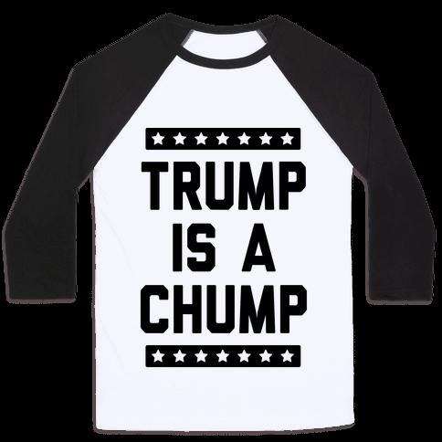 Trump Is A Chump