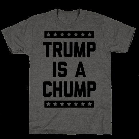 Trump Is A Chump Mens T-Shirt