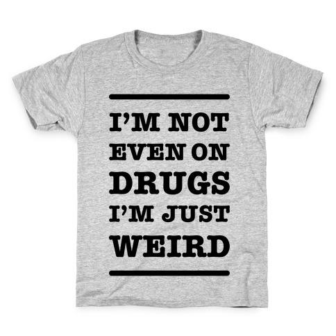 I'm Just Weird Kids T-Shirt