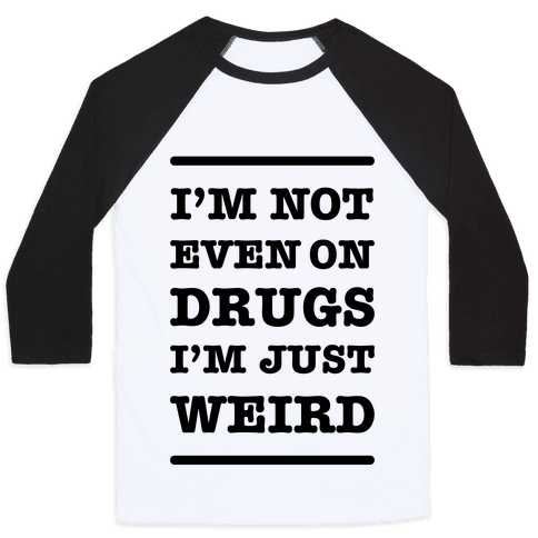 I'm Just Weird Baseball Tee