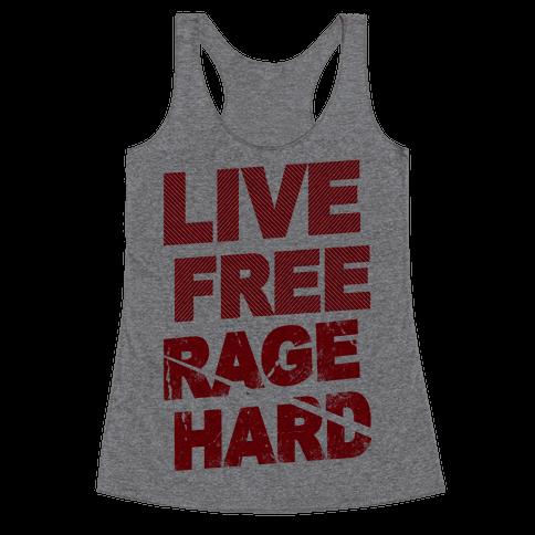 Live Free Rage Hard Racerback Tank Top