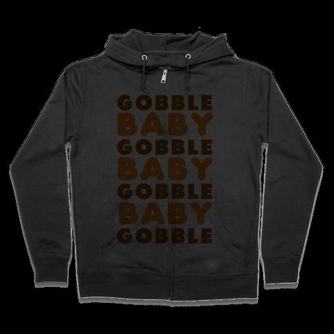 Gobble Baby Gobble Zip Hoodie