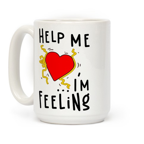 Help Me I'm FEELING Coffee Mug