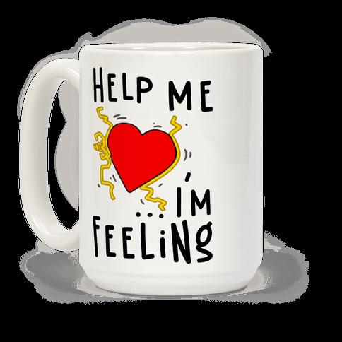Help Me I'm FEELING Coffee Mug