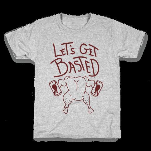 Let's Get Basted Kids T-Shirt
