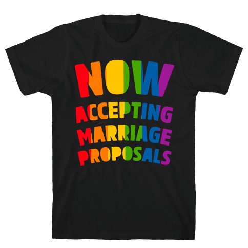 Now Accepting Marriage Proposals Mens T-Shirt