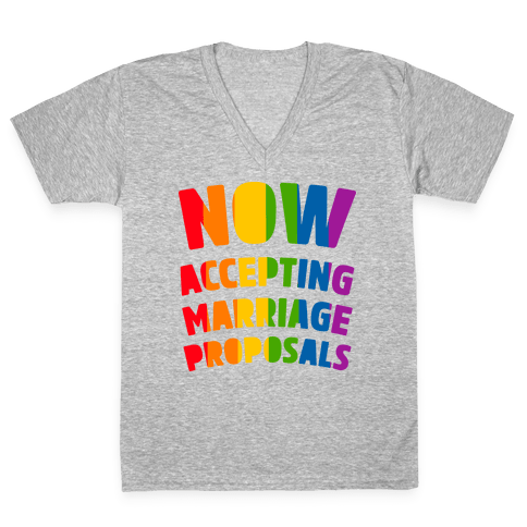 Now Accepting Marriage Proposals V-Neck Tee Shirt