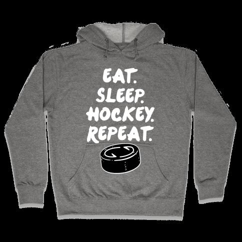 Eat Sleep Hockey Hooded Sweatshirt