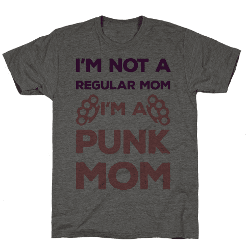 I'm Not A Regular Mom I'm A Punk Mom Mens T-Shirt