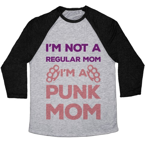 I'm Not A Regular Mom I'm A Punk Mom Baseball Tee